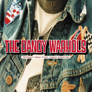 10     The Dandy Warhols – Thirteen Tales From Urban Bohemia.jpg