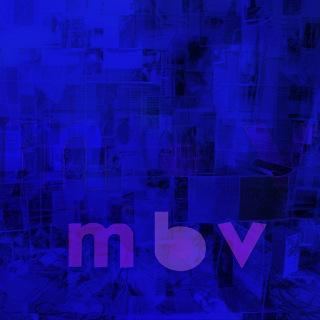 12. My Bloody Valentine – m b v.jpg