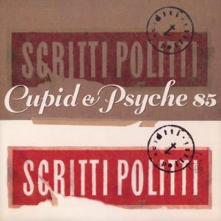 18. 1985 Scritti Politti - Cupid And Psyche 85.jpg