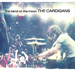 18    The cardigans - First band on the moon.jpg