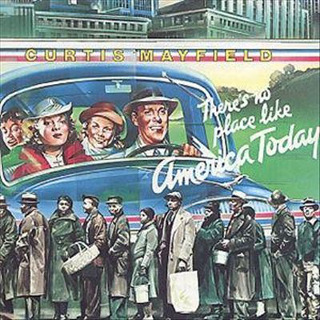 21. 1975 Curtis Mayfield - There's No Place Like America Today.jpg