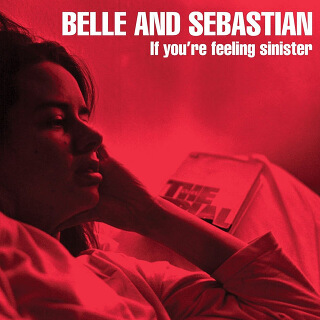 2    Belle And Sebastian – If You're Feeling Sinister.jpg