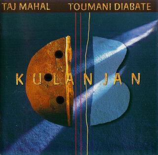 22    Taj Mahal & Toumani Diabate – Kulanjan.jpg