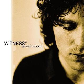 44    Witness – Before The Calm.jpg