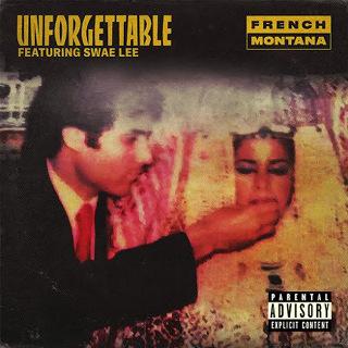 8位 UNFORGETTABLE - FRENCH MONTANA FT SWAE LEE.JPG