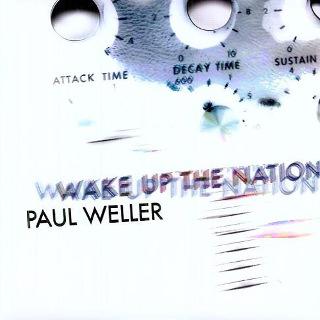 9. Paul Weller – Wake Up The Nation.jpg