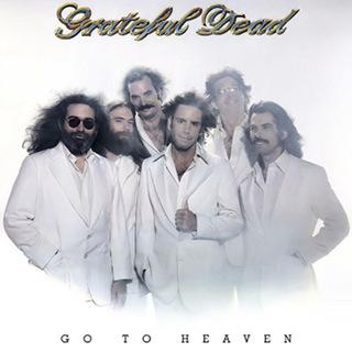 Go To Heaven - Grateful Dead.JPG