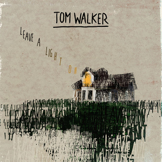 No.8 Leave A Light On - Tom Walker_w320.jpg