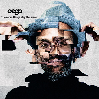 The More Things Stay the Same - Dego_w320.jpg