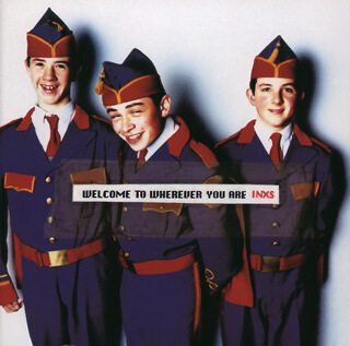 03_Welcome To Wherever You Are (Remastered) - INXS.jpg