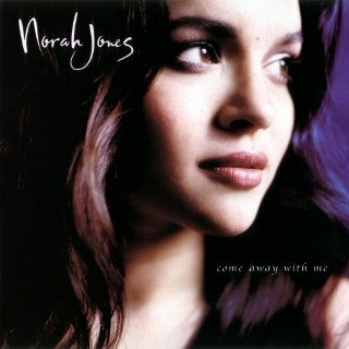 05. 2002 Norah Jones - Come Away With Me.jpg