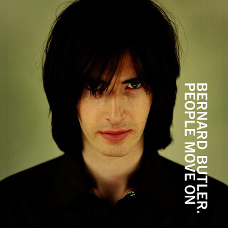 11    Bernard Butler – People Move On.jpg