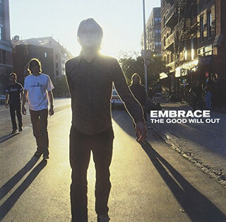 17    Embrace – The Good Will Out.jpg