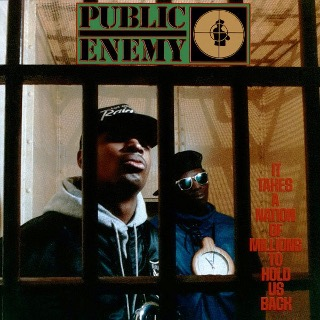24. 1988 Public Enemy - It Takes a Nation of Millions to Hold Us Back.jpg