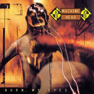33    Machine Head - Burn my eyes.jpg