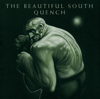 6    The Beautiful South – Quench.jpg