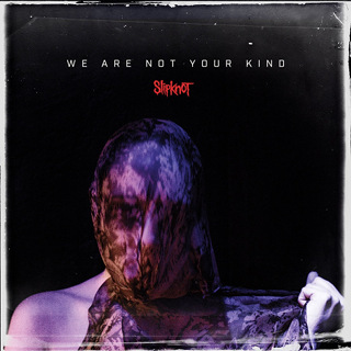 No.1 We Are Not Your Kind - Slipknot_w320.jpg