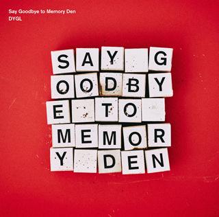 Say Goodbye to Memory Den - DYGL_w320.jpg