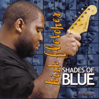 Shades of Blue - Kirk Fletcher_w320.jpg