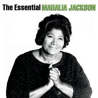 The Essential Mahalia Jackson - Mahalia Jackson_w320.jpg